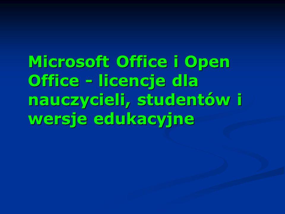 Microsoft Office i Open Office - licencje dla nauczycieli, studentów i wersje edukacyjne Microsoft Office i Open Office - licencje dla nauczycieli, studentów i wersje edukacyjne