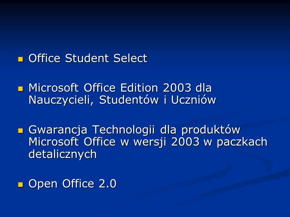 Office Student Select Office Student Select Microsoft Office Edition 2003 dla Nauczycieli, Studentów i Uczniów Microsoft Office Edition 2003 dla Nauczycieli, Studentów i Uczniów Gwarancja Technologii dla produktów Microsoft Office w wersji 2003 w paczkach detalicznych Gwarancja Technologii dla produktów Microsoft Office w wersji 2003 w paczkach detalicznych Open Office 2.0 Open Office 2.0