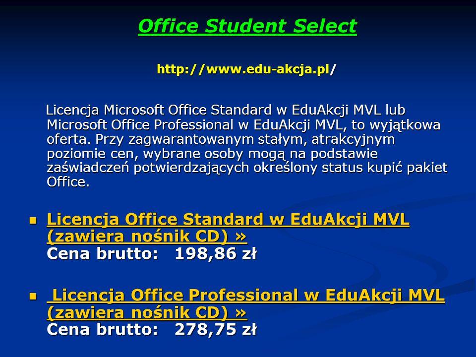 Office Student Select Office Student Select http://www.edu-akcja.pl/ Licencja Microsoft Office Standard w EduAkcji MVL lub Microsoft Office Professional w EduAkcji MVL, to wyjątkowa oferta.
