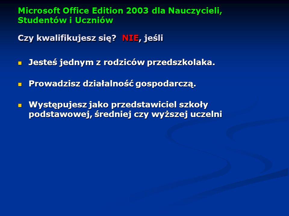 Microsoft Office Edition 2003 dla Nauczycieli, Studentów i Uczniów Czy kwalifikujesz się.