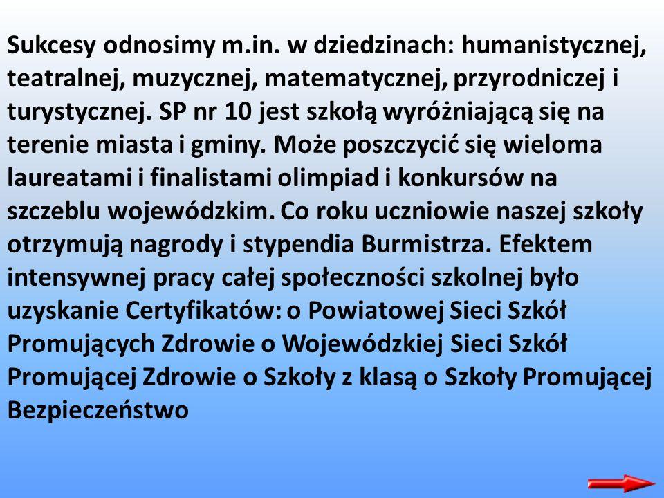 Od 1stycznia 2007 roku dyrektorem Szkoły Podstawowej nr 10 im. Kornela Makuszyńskiego jest mgr Barbara Piekarz