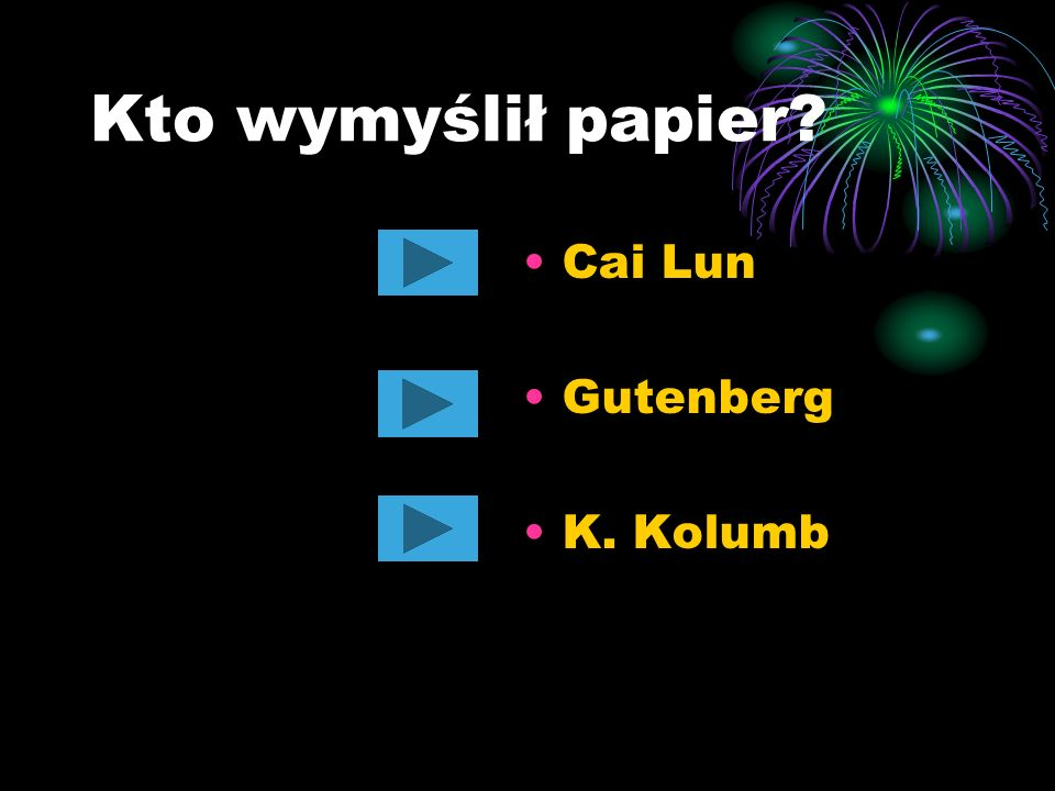 Kto wymyślił papier? Cai Lun Gutenberg K. Kolumb