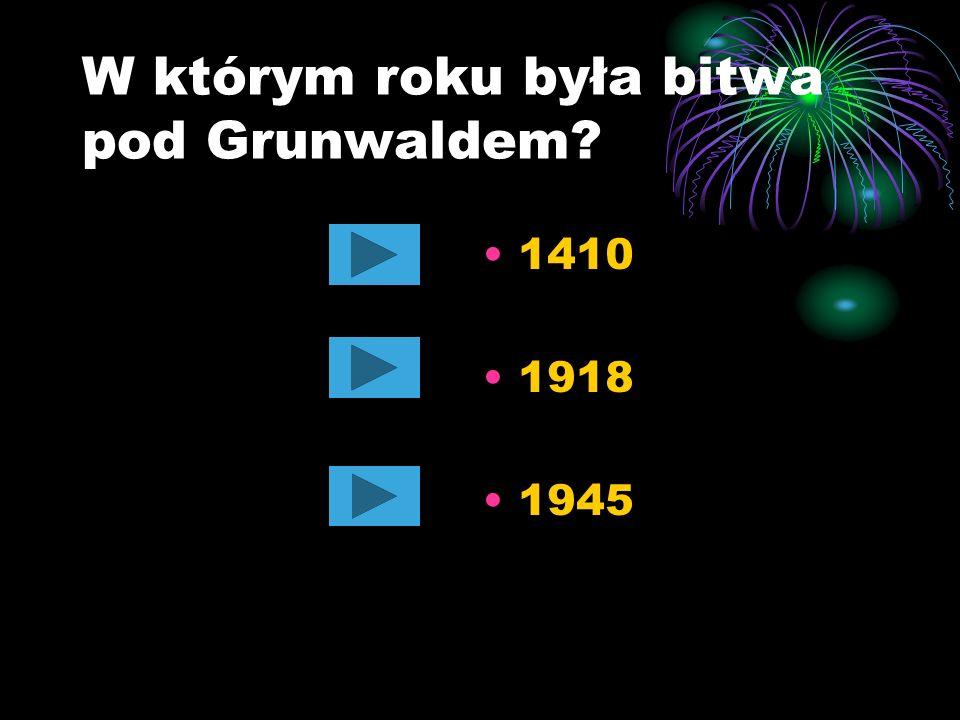 W którym roku była bitwa pod Grunwaldem? 1410 1918 1945