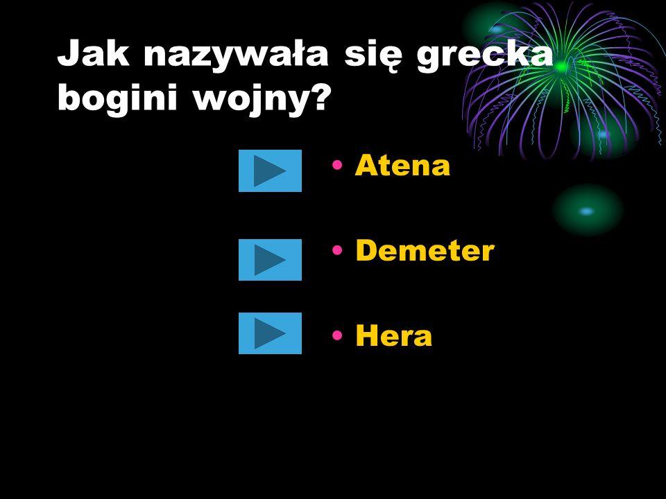 Jak nazywała się grecka bogini wojny? Atena Demeter Hera