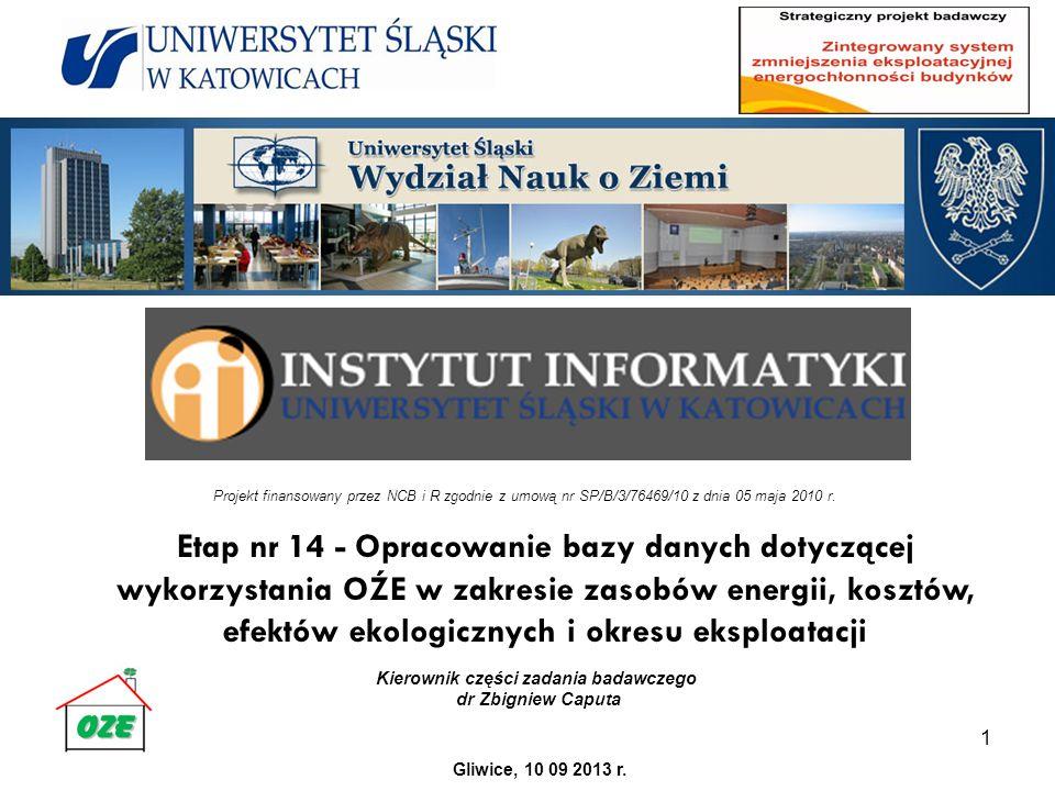 Zadanie badawcze nr 3 Zwiększenie wykorzystania energii z OZE w budownictwie 1 Kierownik części zadania badawczego dr Zbigniew Caputa Projekt finansowany przez NCB i R zgodnie z umową nr SP/B/3/76469/10 z dnia 05 maja 2010 r.