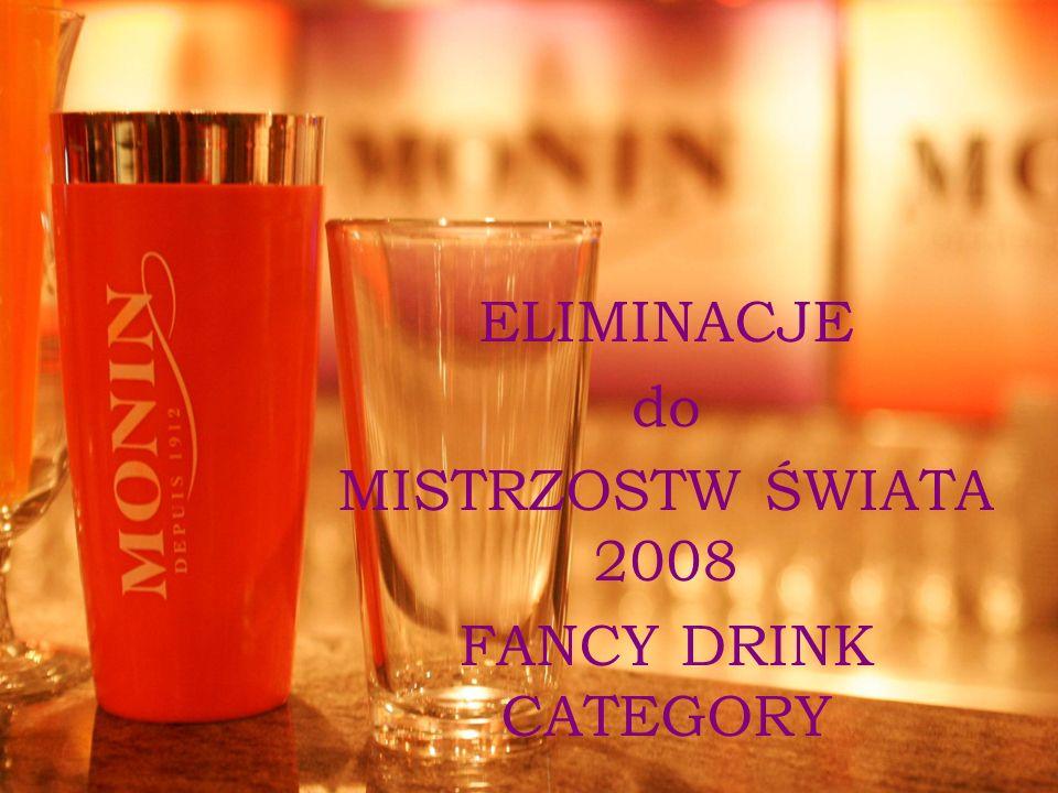 ELIMINACJE do MISTRZOSTW ŚWIATA 2008 FANCY DRINK CATEGORY