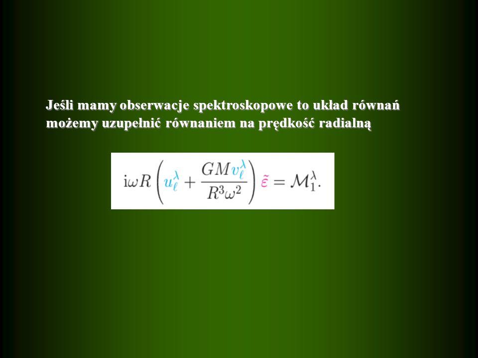Jeśli mamy obserwacje spektroskopowe to układ równań możemy uzupełnić równaniem na prędkość radialną