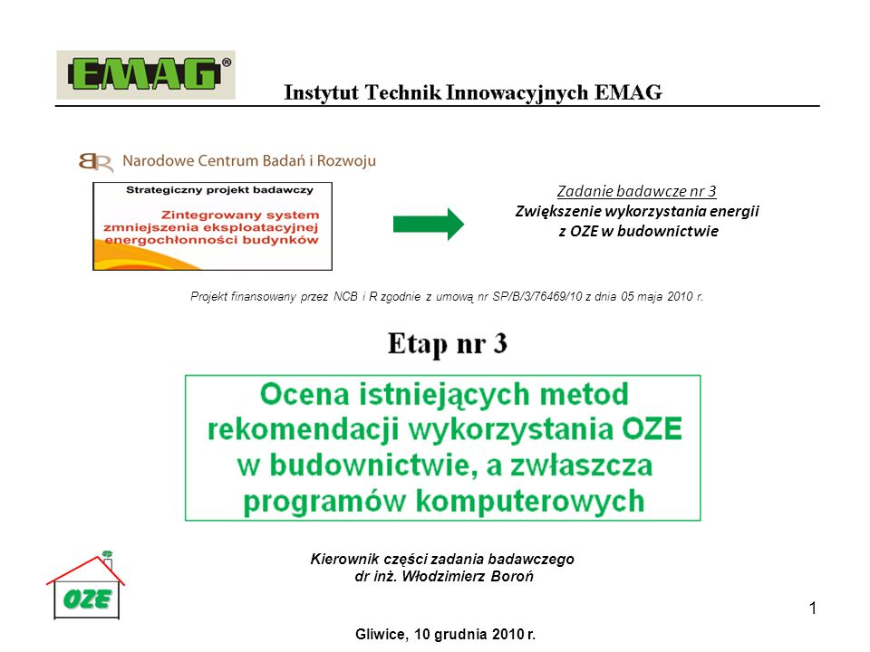 Zadanie badawcze nr 3 Zwiększenie wykorzystania energii z OZE w budownictwie 1 Kierownik części zadania badawczego dr inż.