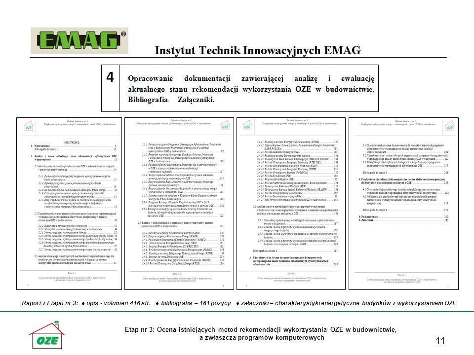 Etap nr 3: Ocena istniejących metod rekomendacji wykorzystania OZE w budownictwie, a zwłaszcza programów komputerowych 11 Raport z Etapu nr 3: opis - volumen 416 str.