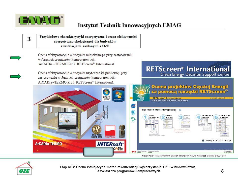 Etap nr 3: Ocena istniejących metod rekomendacji wykorzystania OZE w budownictwie, a zwłaszcza programów komputerowych 8 RETSCREEN jest zastrzeżonym znakiem towarowym Natural Resources Canada, © 1997-2009