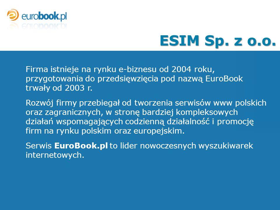 ESIM Sp. z o.o. Firma istnieje na rynku e-biznesu od 2004 roku, przygotowania do przedsięwzięcia pod nazwą EuroBook trwały od 2003 r. Rozwój firmy prz