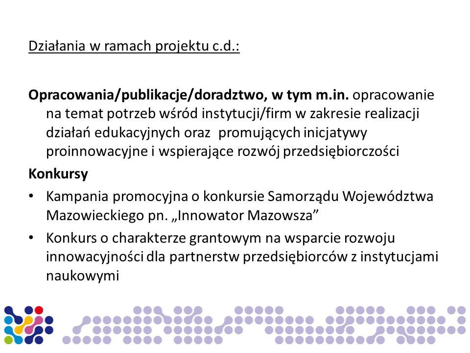 Działania w ramach projektu c.d.: Opracowania/publikacje/doradztwo, w tym m.in. opracowanie na temat potrzeb wśród instytucji/firm w zakresie realizac
