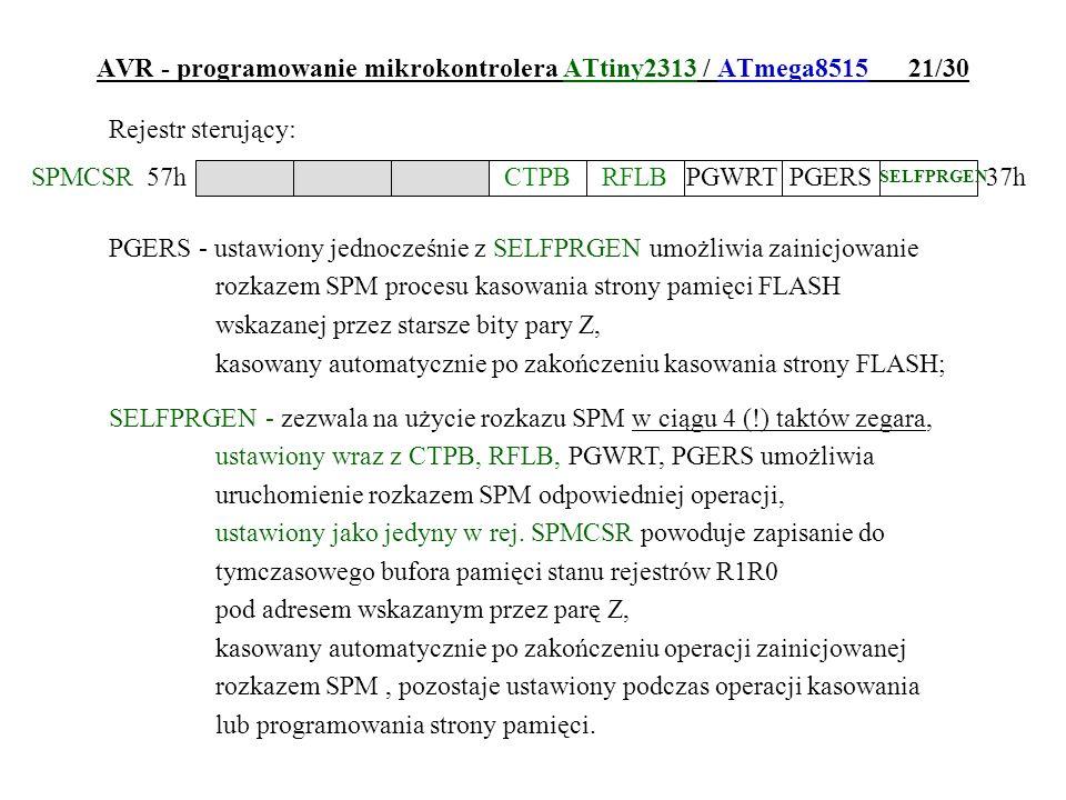 AVR - programowanie mikrokontrolera ATtiny2313 / ATmega8515 21/30 Rejestr sterujący: PGERS - ustawiony jednocześnie z SELFPRGEN umożliwia zainicjowani