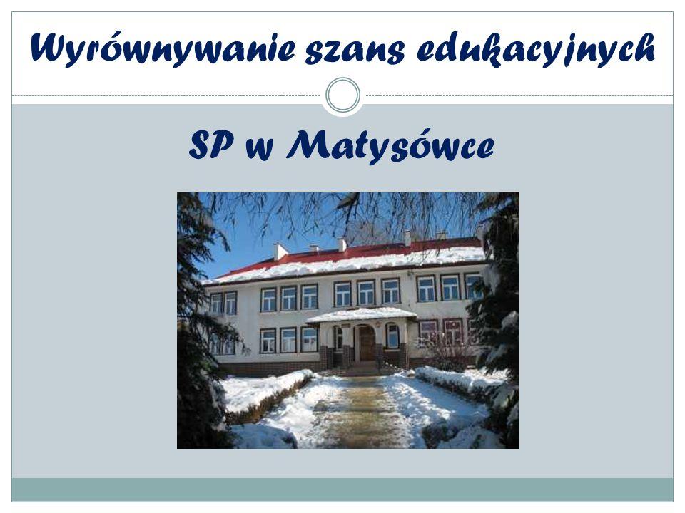 SP w Matysówce Wyrównywanie szans edukacyjnych