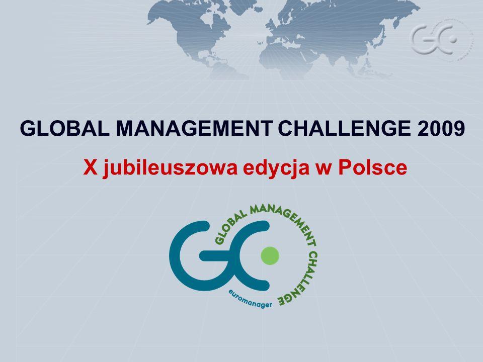 GLOBAL MANAGEMENT CHALLENGE 2009 X jubileuszowa edycja w Polsce