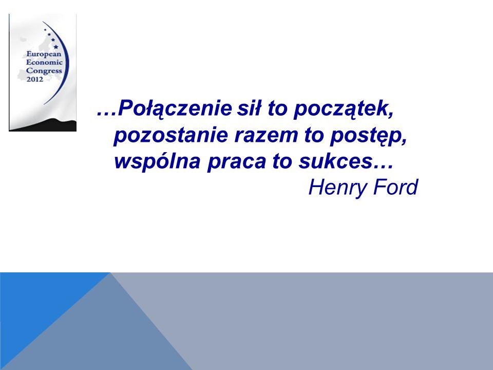 …Połączenie sił to początek, pozostanie razem to postęp, wspólna praca to sukces… Henry Ford