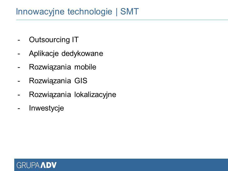 Innowacyjne technologie | SMT -Outsourcing IT -Aplikacje dedykowane -Rozwiązania mobile -Rozwiązania GIS -Rozwiązania lokalizacyjne -Inwestycje