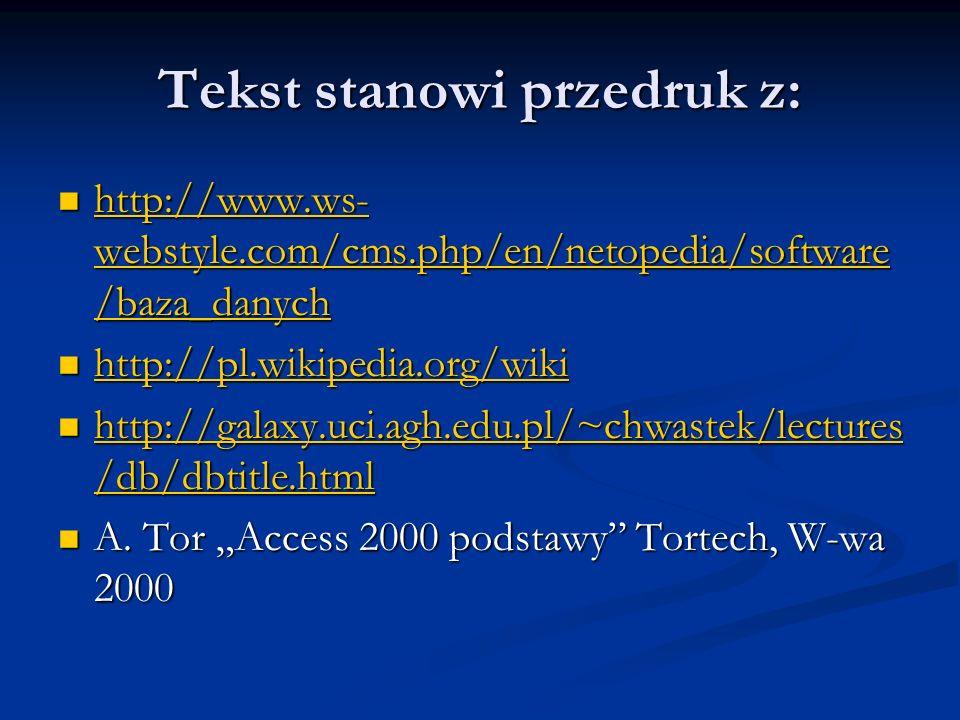 Tekst stanowi przedruk z: http://www.ws- webstyle.com/cms.php/en/netopedia/software /baza_danych http://www.ws- webstyle.com/cms.php/en/netopedia/soft