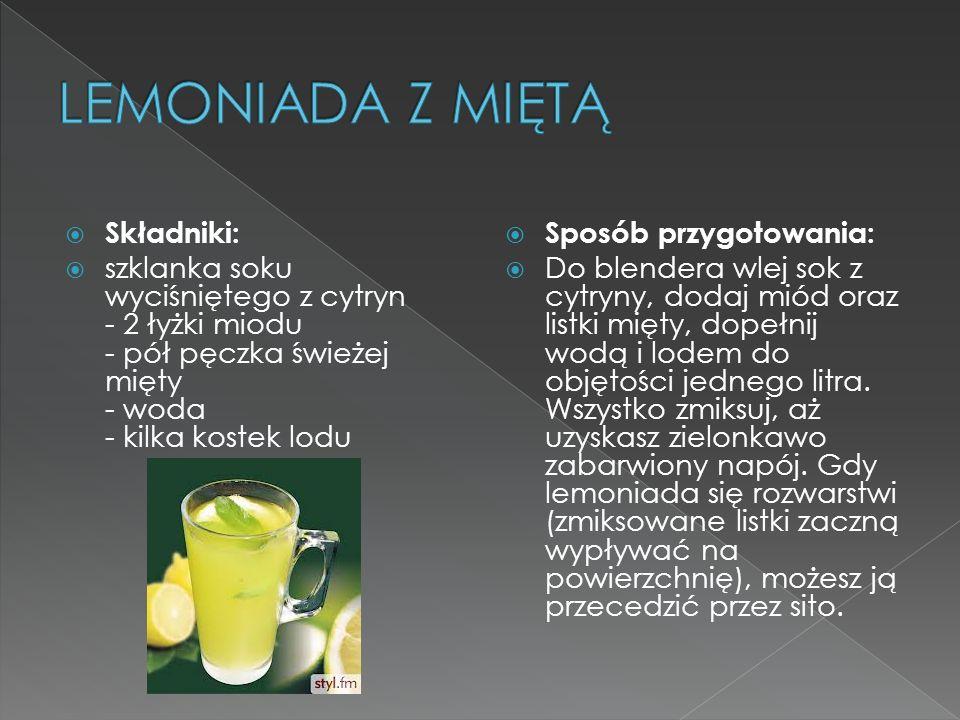 Składniki: szklanka soku wyciśniętego z cytryn - 2 łyżki miodu - pół pęczka świeżej mięty - woda - kilka kostek lodu Sposób przygotowania: Do blendera