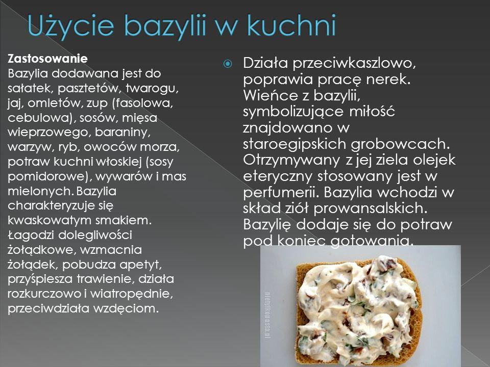 Zastosowanie Bazylia dodawana jest do sałatek, pasztetów, twarogu, jaj, omletów, zup (fasolowa, cebulowa), sosów, mięsa wieprzowego, baraniny, warzyw,