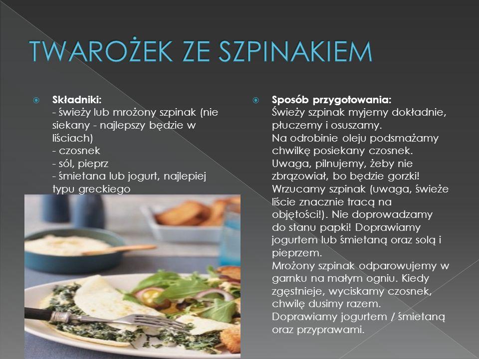 Składniki: - świeży lub mrożony szpinak (nie siekany - najlepszy będzie w liściach) - czosnek - sól, pieprz - śmietana lub jogurt, najlepiej typu grec