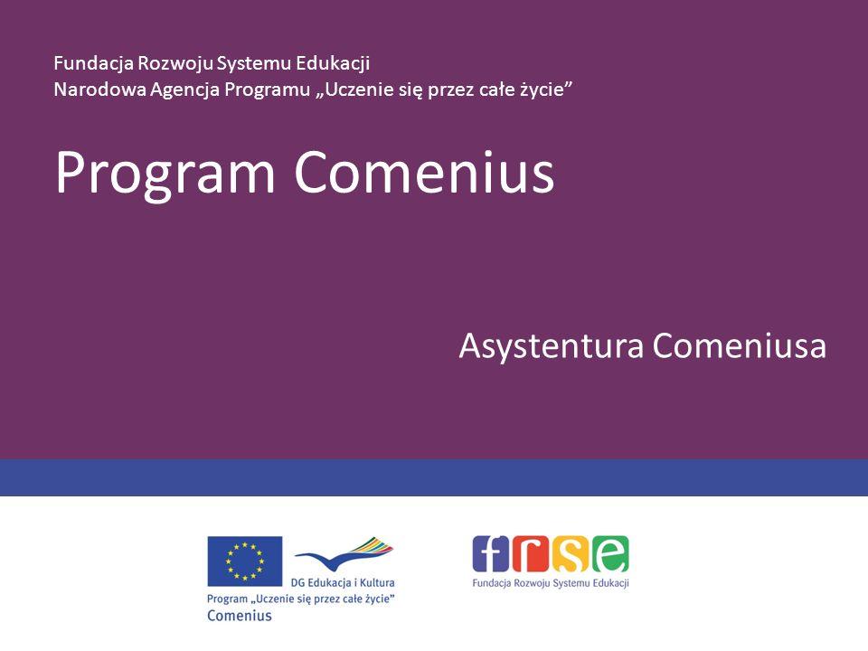 Program Comenius Asystentura Comeniusa Fundacja Rozwoju Systemu Edukacji Narodowa Agencja Programu Uczenie się przez całe życie
