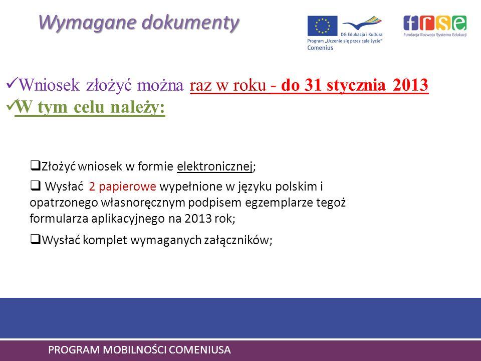 Wymagane dokumenty Wysłać 2 papierowe wypełnione w języku polskim i opatrzonego własnoręcznym podpisem egzemplarze tegoż formularza aplikacyjnego na 2
