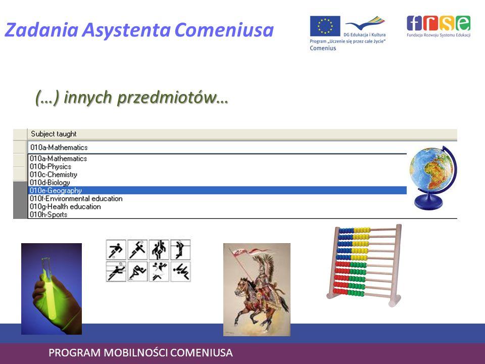 PROGRAM MOBILNOŚCI COMENIUSA Zadania Asystenta Comeniusa (…) innych przedmiotów…