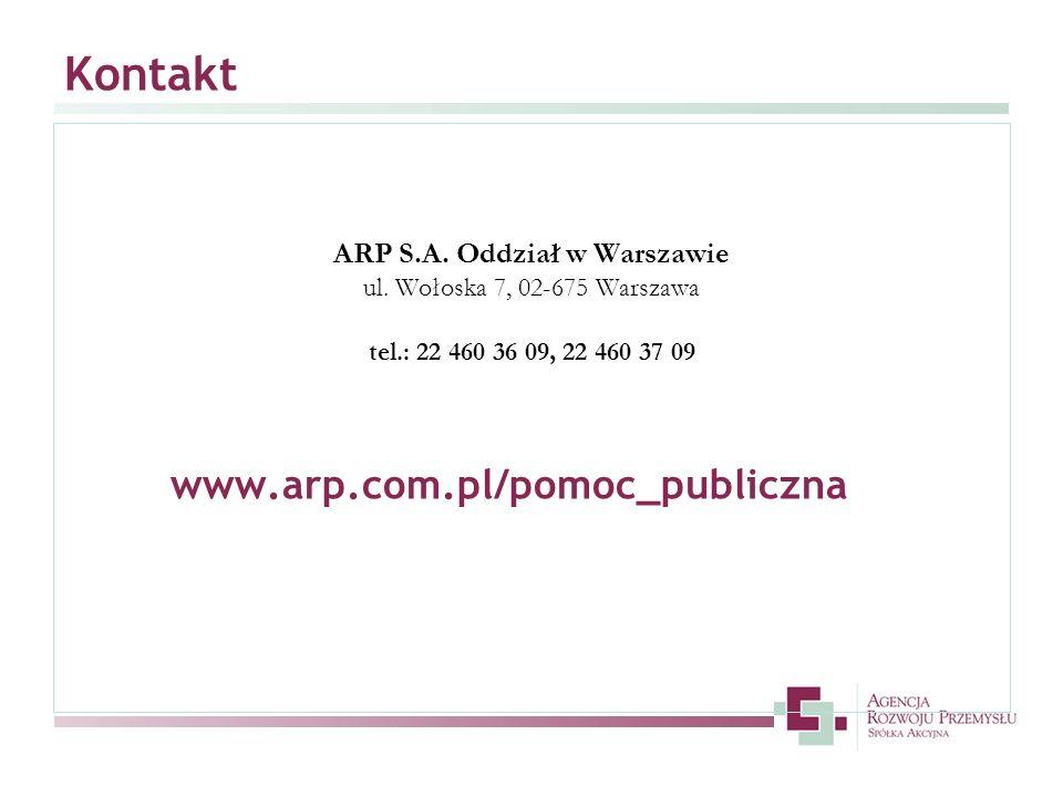 Kontakt ARP S.A. Oddział w Warszawie ul. Wołoska 7, 02-675 Warszawa tel.: 22 460 36 09, 22 460 37 09 www.arp.com.pl/pomoc_publiczna