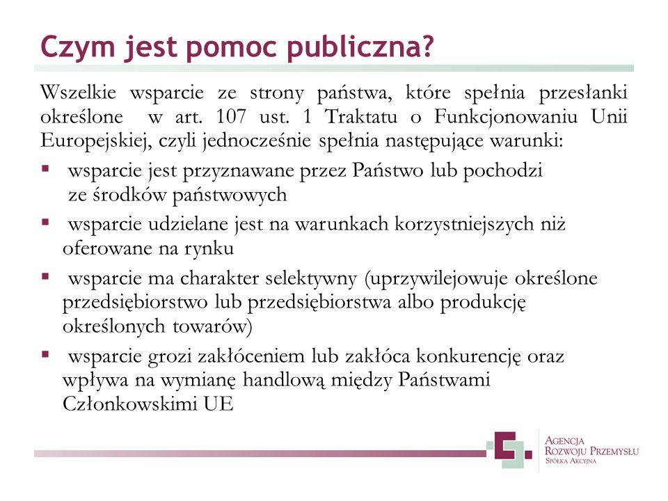 Czym jest pomoc publiczna? Wszelkie wsparcie ze strony państwa, które spełnia przesłanki określone w art. 107 ust. 1 Traktatu o Funkcjonowaniu Unii Eu