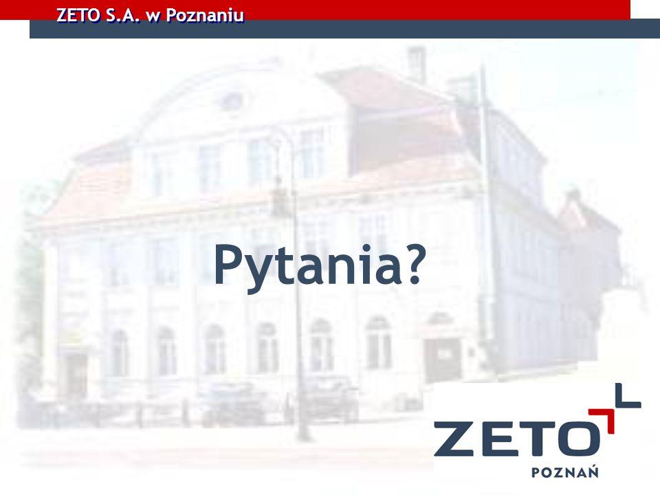 ZETO S.A. w Poznaniu Pytania?