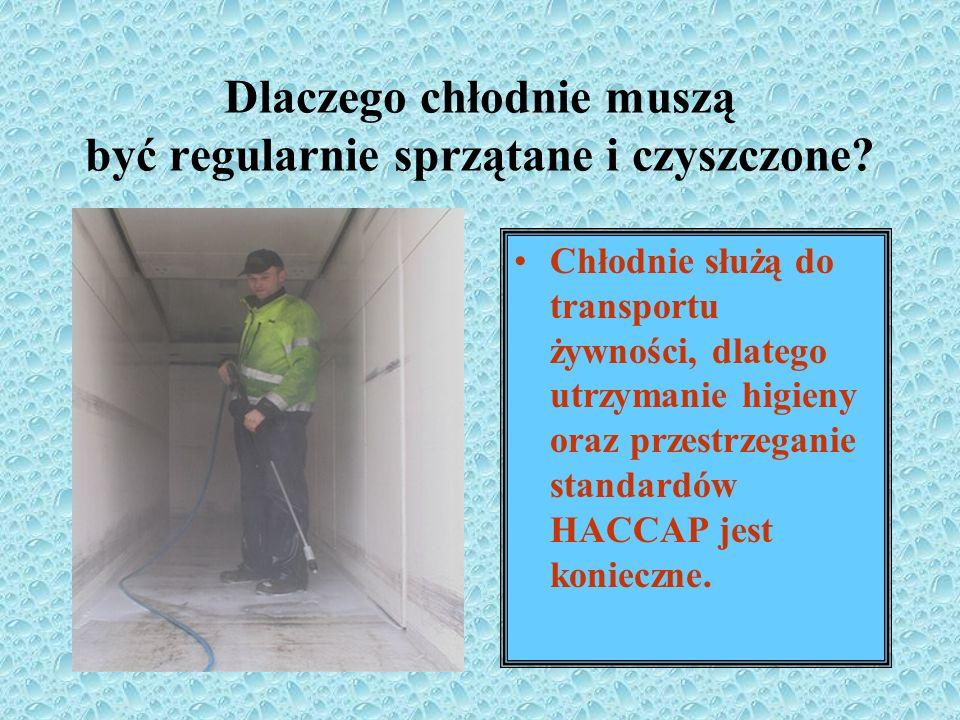 Dlaczego chłodnie muszą być regularnie sprzątane i czyszczone? Chłodnie służą do transportu żywności, dlatego utrzymanie higieny oraz przestrzeganie s
