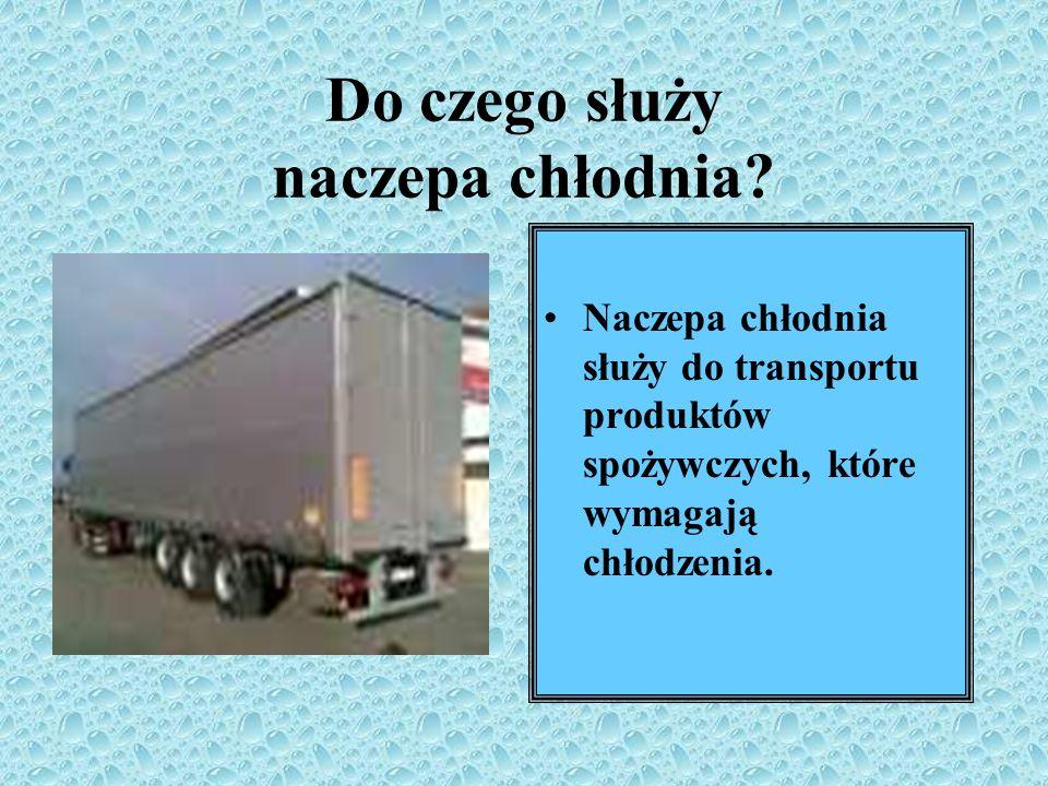 Do czego służy naczepa chłodnia? Naczepa chłodnia służy do transportu produktów spożywczych, które wymagają chłodzenia.