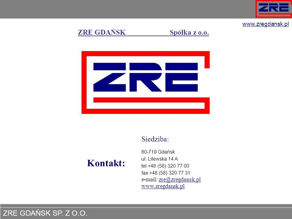 ZRE GDAŃSK SP. Z O.O. www.zregdansk.pl ZRE GDAŃSK Spółka z o.o. Kontakt: Siedziba: 80-719 Gdańsk ul. Litewska 14 A tel +48 (58) 320 77 00 fax +48 (58)