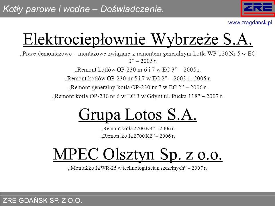 ZRE GDAŃSK SP. Z O.O. www.zregdansk.pl Kotły parowe i wodne – Doświadczenie. Elektrociepłownie Wybrzeże S.A. Prace demontażowo – montażowe związane z