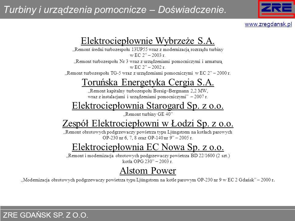 ZRE GDAŃSK SP. Z O.O. www.zregdansk.pl Turbiny i urządzenia pomocnicze – Doświadczenie. Elektrociepłownie Wybrzeże S.A. Remont średni turbozespołu 13U