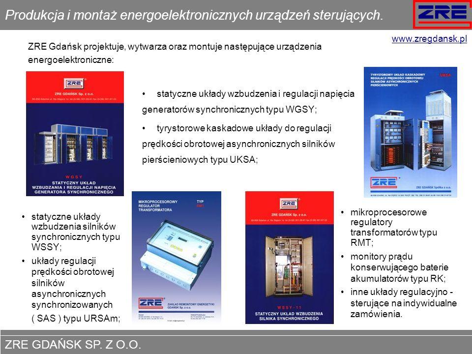 ZRE GDAŃSK SP. Z O.O. www.zregdansk.pl Produkcja i montaż energoelektronicznych urządzeń sterujących. ZRE Gdańsk projektuje, wytwarza oraz montuje nas