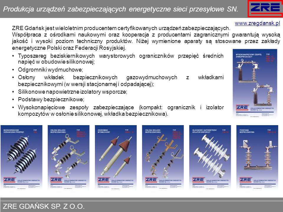 ZRE GDAŃSK SP. Z O.O. www.zregdansk.pl Produkcja urządzeń zabezpieczających energetyczne sieci przesyłowe SN. Typoszereg beziskiernikowych warystorowy