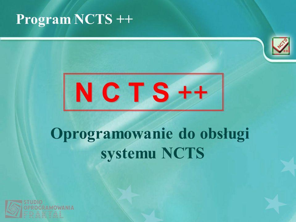 Program NCTS ++ N C T S ++ Oprogramowanie do obsługi systemu NCTS