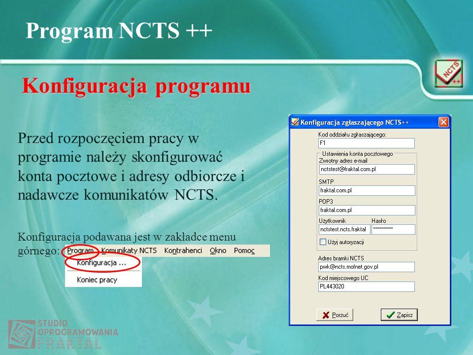 Program NCTS ++ Konfiguracja programu Przed rozpoczęciem pracy w programie należy skonfigurować konta pocztowe i adresy odbiorcze i nadawcze komunikat