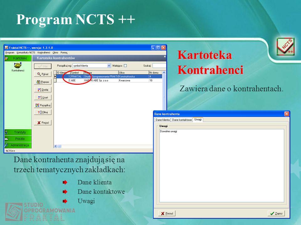 Program NCTS ++ Kartoteka Kontrahenci Dane kontrahenta znajdują się na trzech tematycznych zakładkach: Zawiera dane o kontrahentach. Dane klienta Dane