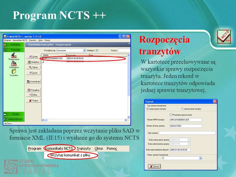 Program NCTS ++ Rozpoczęcia tranzytów Sprawa jest zakładana poprzez wczytanie pliku SAD w formacie XML (IE15) i wysłanie go do systemu NCTS W kartotec