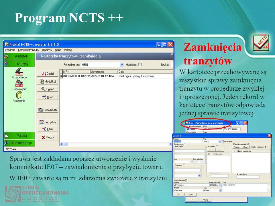 Program NCTS ++ Zamknięcia tranzytów W kartotece przechowywane są wszystkie sprawy zamknięcia tranzytu w procedurze zwykłej i uproszczonej. Jeden reko