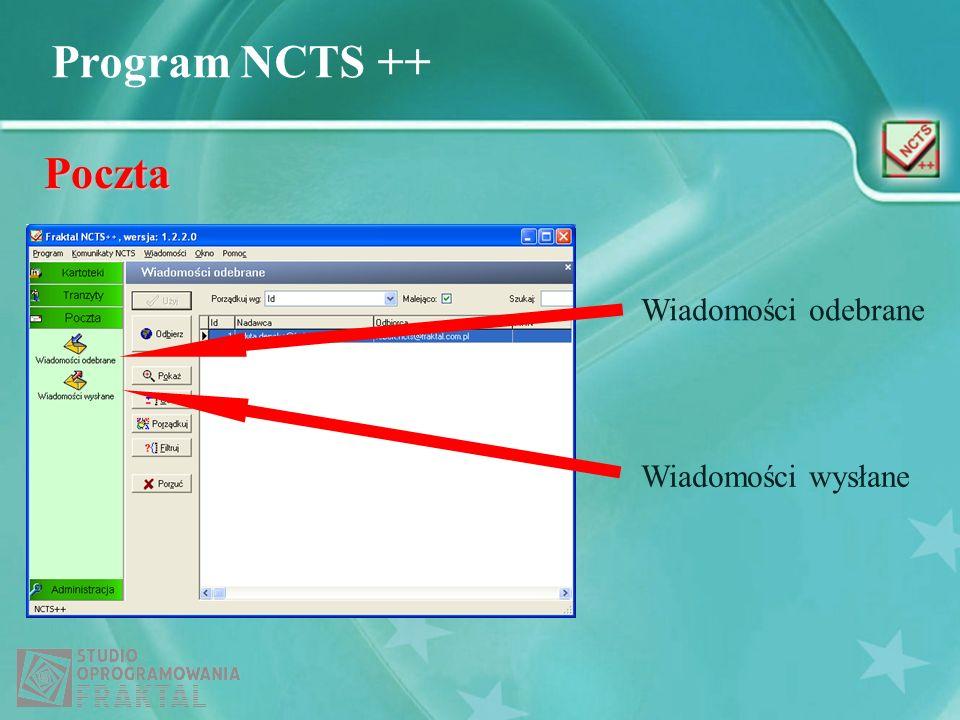 Program NCTS ++ Poczta Wiadomości odebrane Wiadomości wysłane