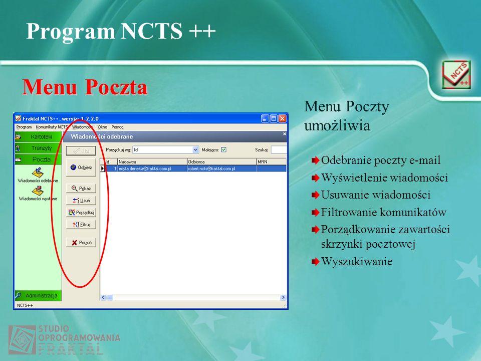Program NCTS ++ Menu Poczta Odebranie poczty e-mail Wyświetlenie wiadomości Usuwanie wiadomości Filtrowanie komunikatów Porządkowanie zawartości skrzy