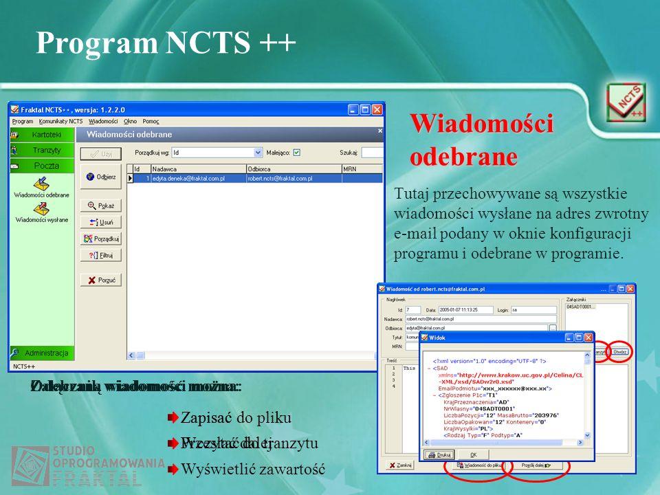 Program NCTS ++ Wiadomości odebrane Tutaj przechowywane są wszystkie wiadomości wysłane na adres zwrotny e-mail podany w oknie konfiguracji programu i
