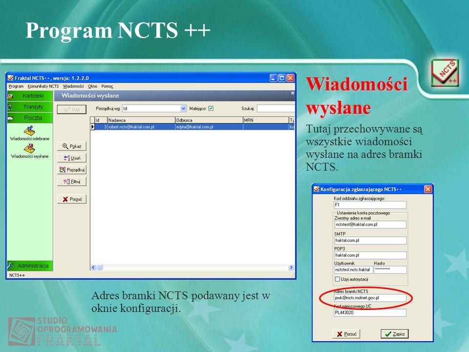 Program NCTS ++ Wiadomości wysłane Adres bramki NCTS podawany jest w oknie konfiguracji. Tutaj przechowywane są wszystkie wiadomości wysłane na adres