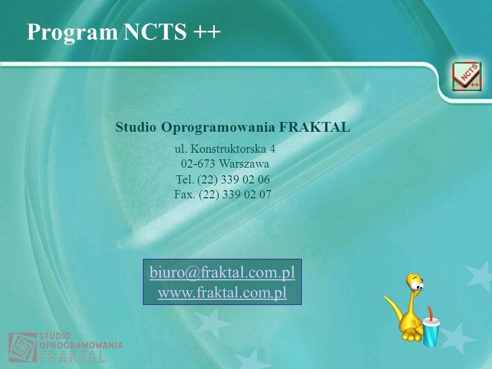 Program NCTS ++ Studio Oprogramowania FRAKTAL ul. Konstruktorska 4 02-673 Warszawa Tel. (22) 339 02 06 Fax. (22) 339 02 07 biuro@fraktal.com.pl www.fr