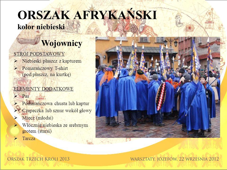 ORSZAK AFRYKAŃSKI kolor niebieski Wojownicy STRÓJ PODSTAWOWY Niebieski płaszcz z kapturem Pomarańczowy T-shirt (pod płaszcz, na kurtkę) ELEMENTY DODAT