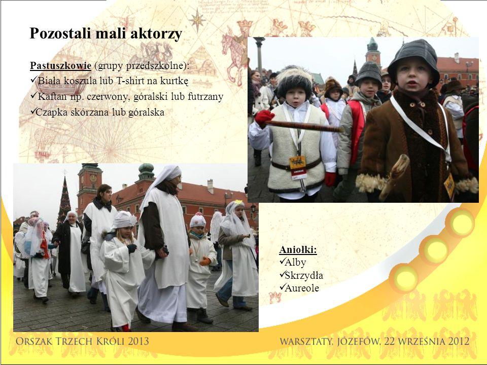 Pozostali mali aktorzy Pastuszkowie (grupy przedszkolne): Biała koszula lub T-shirt na kurtkę Kaftan np. czerwony, góralski lub futrzany Czapka skórza